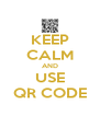 KEEP CALM AND USE QR CODE - Personalised Poster A4 size