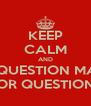 KEEP CALM AND USE QUESTION MARKS FOR QUESTIONS - Personalised Poster A4 size