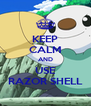 KEEP CALM AND USE RAZOR SHELL - Personalised Poster A4 size