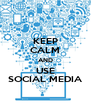 KEEP CALM AND USE SOCIAL MEDIA - Personalised Poster A4 size