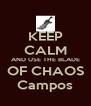 KEEP CALM AND USE THE BLADE OF CHAOS Campos - Personalised Poster A4 size
