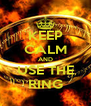 KEEP CALM AND USE THE RING - Personalised Poster A4 size