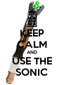 KEEP CALM AND USE THE SONIC - Personalised Poster A4 size