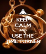 KEEP CALM AND USE THE TIME TURNER - Personalised Poster A4 size