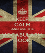 KEEP CALM AND USE THE VOCABULARY BOOK - Personalised Poster A4 size