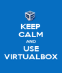 KEEP CALM AND USE VIRTUALBOX - Personalised Poster A4 size
