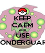 KEEP CALM AND USE WONDERGUARD - Personalised Poster A4 size