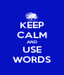KEEP CALM AND USE WORDS - Personalised Poster A4 size