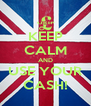 KEEP CALM AND USE YOUR CASH! - Personalised Poster A4 size