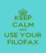 KEEP CALM AND USE YOUR FILOFAX - Personalised Poster A4 size