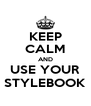 KEEP CALM AND USE YOUR STYLEBOOK - Personalised Poster A4 size