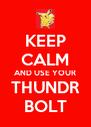 KEEP CALM AND USE YOUR THUNDR BOLT - Personalised Poster A4 size