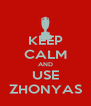 KEEP CALM AND USE ZHONYAS - Personalised Poster A4 size