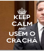 KEEP CALM AND USEM O CRACHÁ - Personalised Poster A4 size