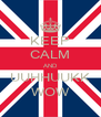KEEP CALM AND UUHHUUKK WOW - Personalised Poster A4 size