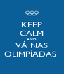 KEEP CALM AND VÁ NAS OLIMPÍADAS  - Personalised Poster A4 size