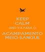 KEEP CALM AND VÁ PARA O ACAMPAMENTO MEIO-SANGUE - Personalised Poster A4 size