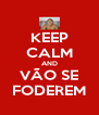KEEP CALM AND VÃO SE FODEREM - Personalised Poster A4 size