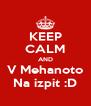 KEEP CALM AND V Mehanoto Na izpit :D - Personalised Poster A4 size