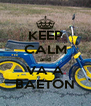 KEEP CALM and VA A BAETON - Personalised Poster A4 size