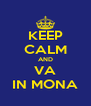 KEEP CALM AND VA IN MONA - Personalised Poster A4 size