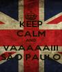 KEEP CALM AND VAAAAAIII SÃO PAULO - Personalised Poster A4 size