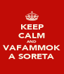 KEEP CALM AND VAFAMMOK A SORETA - Personalised Poster A4 size