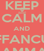 KEEP CALM AND VAFFANCULA MMAMMATA - Personalised Poster A4 size