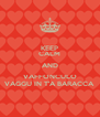 KEEP CALM AND VAFFONCULO VAGGU IN T'A BARACCA - Personalised Poster A4 size
