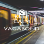 KEEP CALM and VAGABOND  - Personalised Poster A4 size