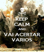 KEEP CALM AND VAI ACERTAR VARIOS - Personalised Poster A4 size