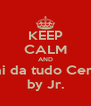 """KEEP CALM AND """"Vai da tudo Certo"""" by Jr. - Personalised Poster A4 size"""