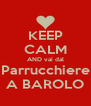 KEEP CALM AND vai dal Parrucchiere A BAROLO - Personalised Poster A4 size
