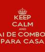 KEEP CALM AND VAI DE COMBOIO PARA CASA - Personalised Poster A4 size