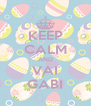 KEEP CALM AND VAI GABI - Personalised Poster A4 size