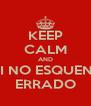 KEEP CALM AND VAI NO ESQUENTA ERRADO - Personalised Poster A4 size