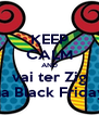 KEEP CALM AND vai ter Zig na Black Friday - Personalised Poster A4 size