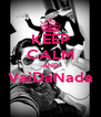 KEEP CALM AND VaiDáNada  - Personalised Poster A4 size