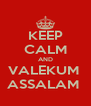 KEEP CALM AND VALEKUM  ASSALAM  - Personalised Poster A4 size