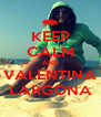 KEEP CALM AND VALENTINA LARGONA - Personalised Poster A4 size