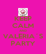 KEEP CALM AND VALERIA´S PARTY - Personalised Poster A4 size