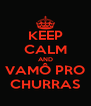 KEEP CALM AND VAMÔ PRO CHURRAS - Personalised Poster A4 size