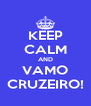 KEEP CALM AND VAMO CRUZEIRO! - Personalised Poster A4 size