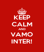 KEEP CALM AND VAMO INTER! - Personalised Poster A4 size