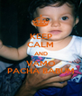 KEEP CALM AND VAMO PACHA BABUM - Personalised Poster A4 size