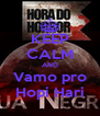 KEEP CALM AND Vamo pro Hopi Hari - Personalised Poster A4 size
