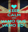 KEEP CALM AND VAMO QUE  VAMO 8D ! - Personalised Poster A4 size