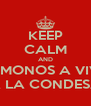 KEEP CALM AND VAMONOS A VIVIR A LA CONDESA - Personalised Poster A4 size