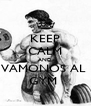 KEEP CALM AND VAMONOS AL  GYM  - Personalised Poster A4 size