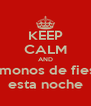 KEEP CALM AND Vamonos de fiesta esta noche - Personalised Poster A4 size